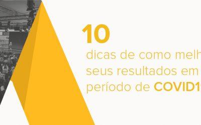 10 dicas de como melhorar seus resultados em período de COVID19?